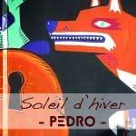 Soleil d'hiver Pedro