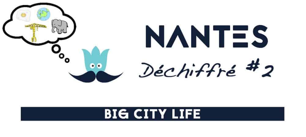 Nantes déchiffré par Big City Life #2