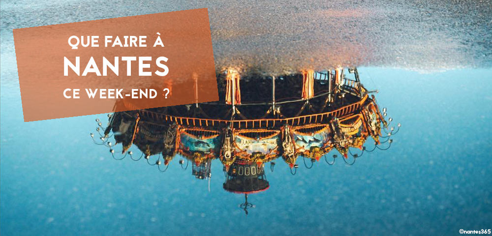 que faire à nantes ce week-end ?