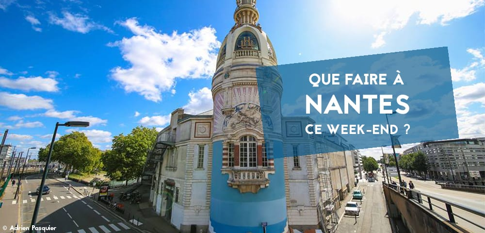 que faire a nantes ce week-end