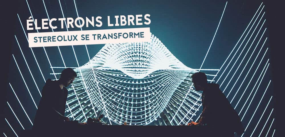 electrons libres stereolux