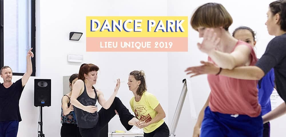 Dance Park lieu unique nantes 2019