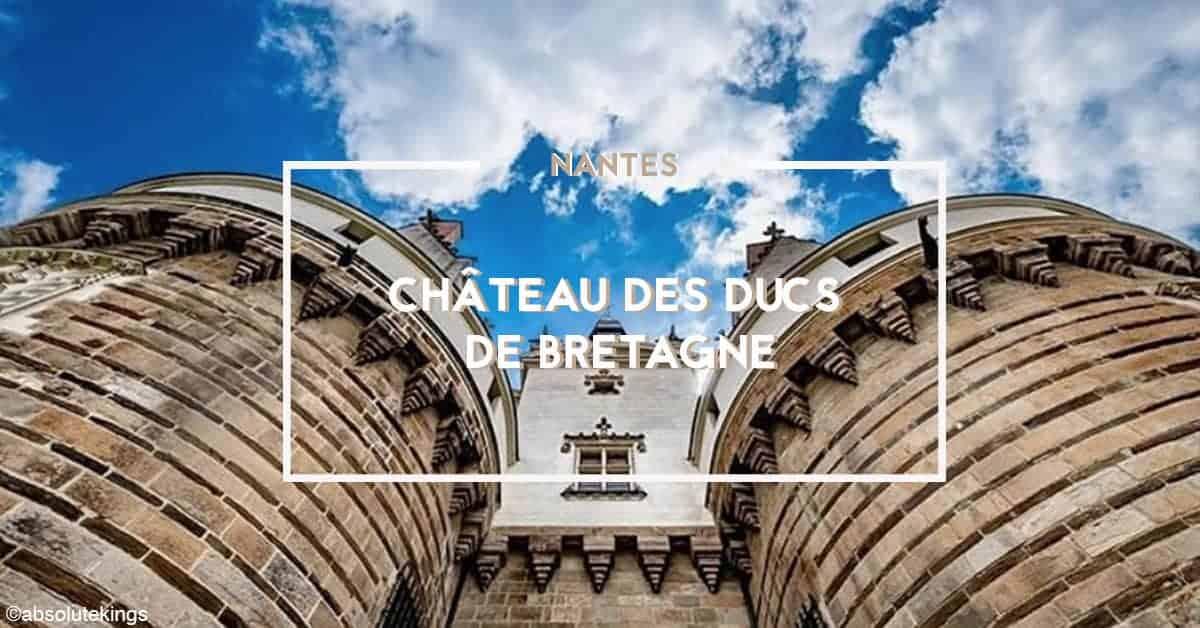 château des ducs de Bretagne visite interdite