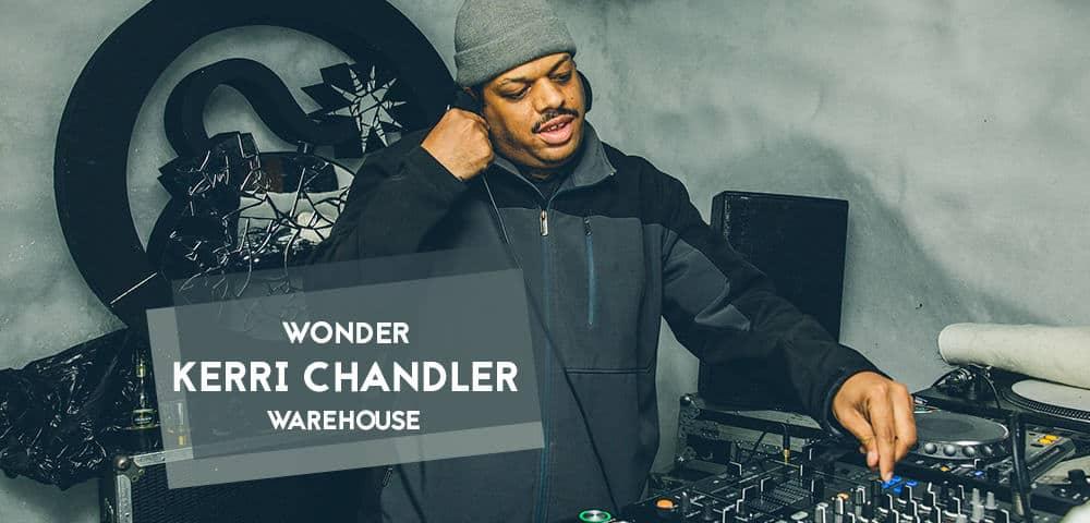 kerri chandler wonder au warehouse nantes