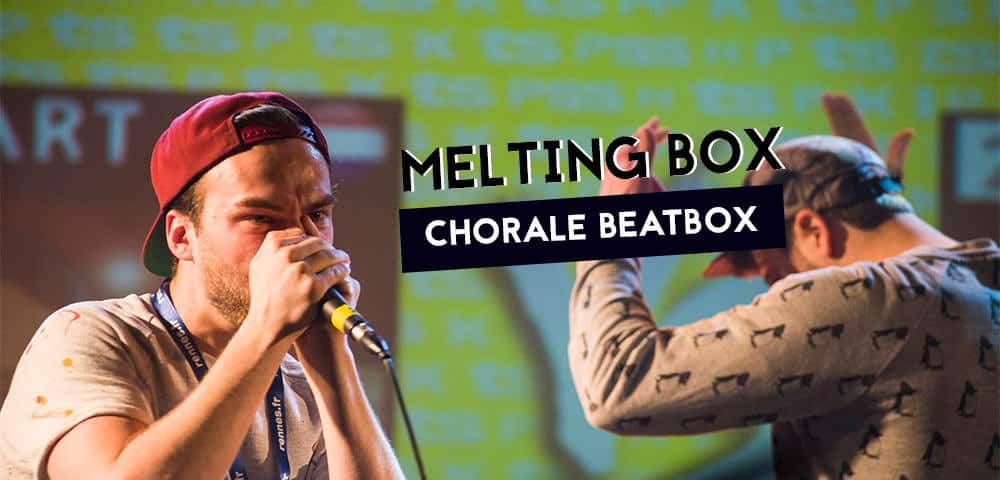 melting box chorale la french beatbox family