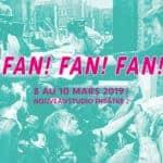 fan fan fan au nouveau studio theatre