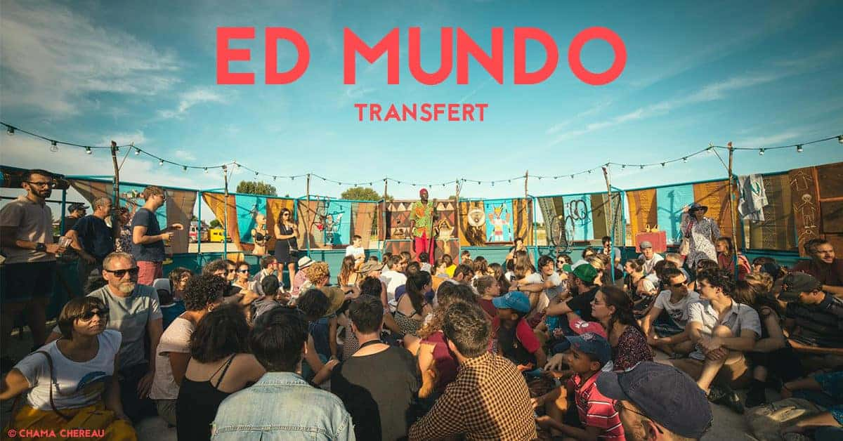festival ed mundo transfert nantes 2019
