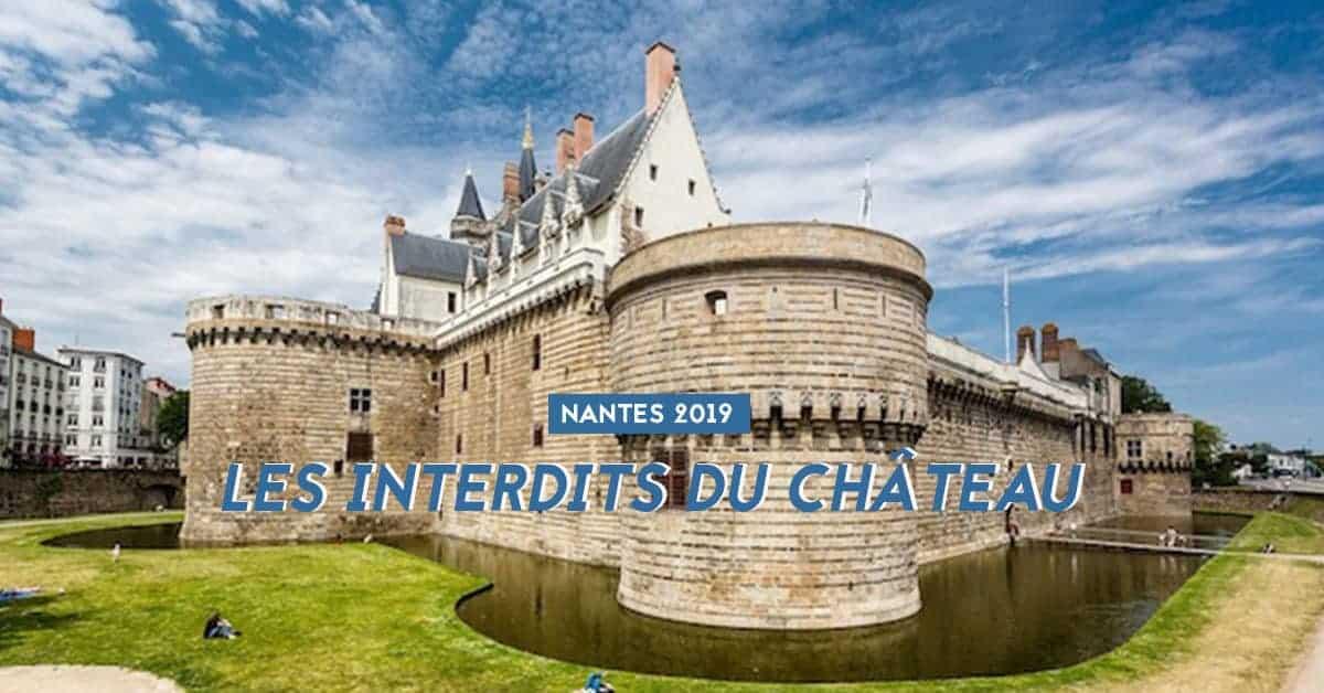les interdits du chateau des ducs de bretagne visites 2019