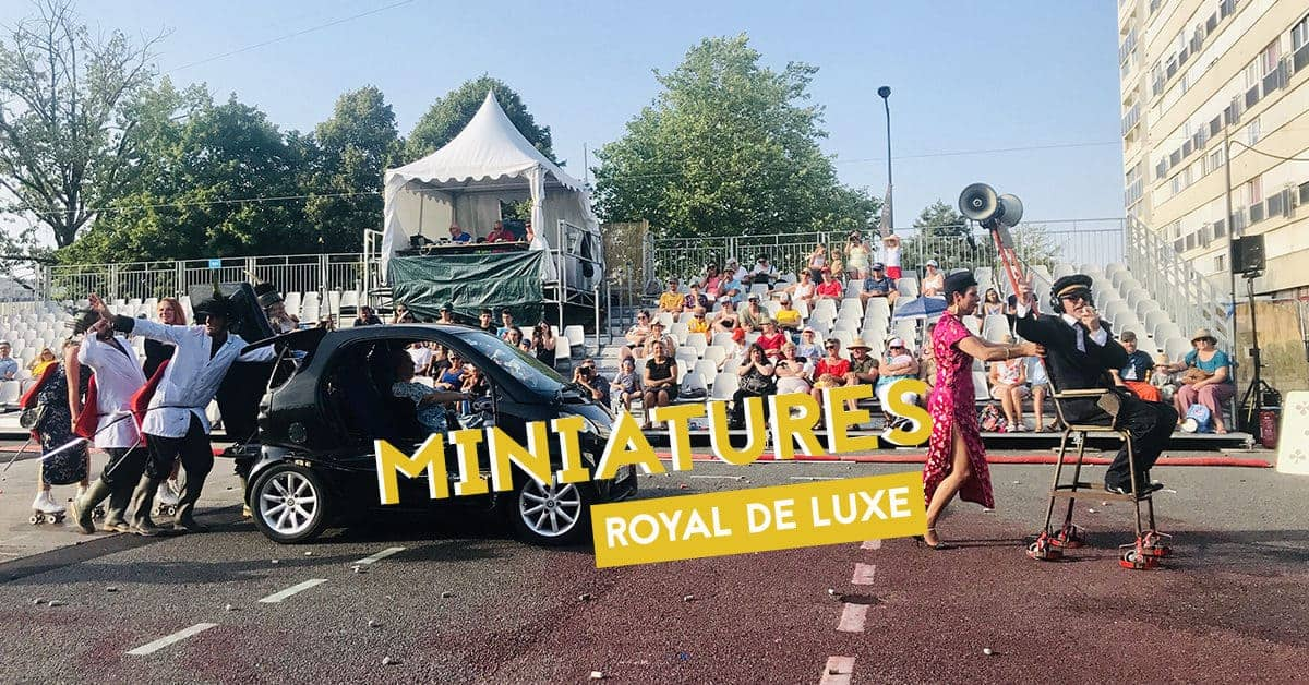 miniatures royal de luxe bellevue 2019