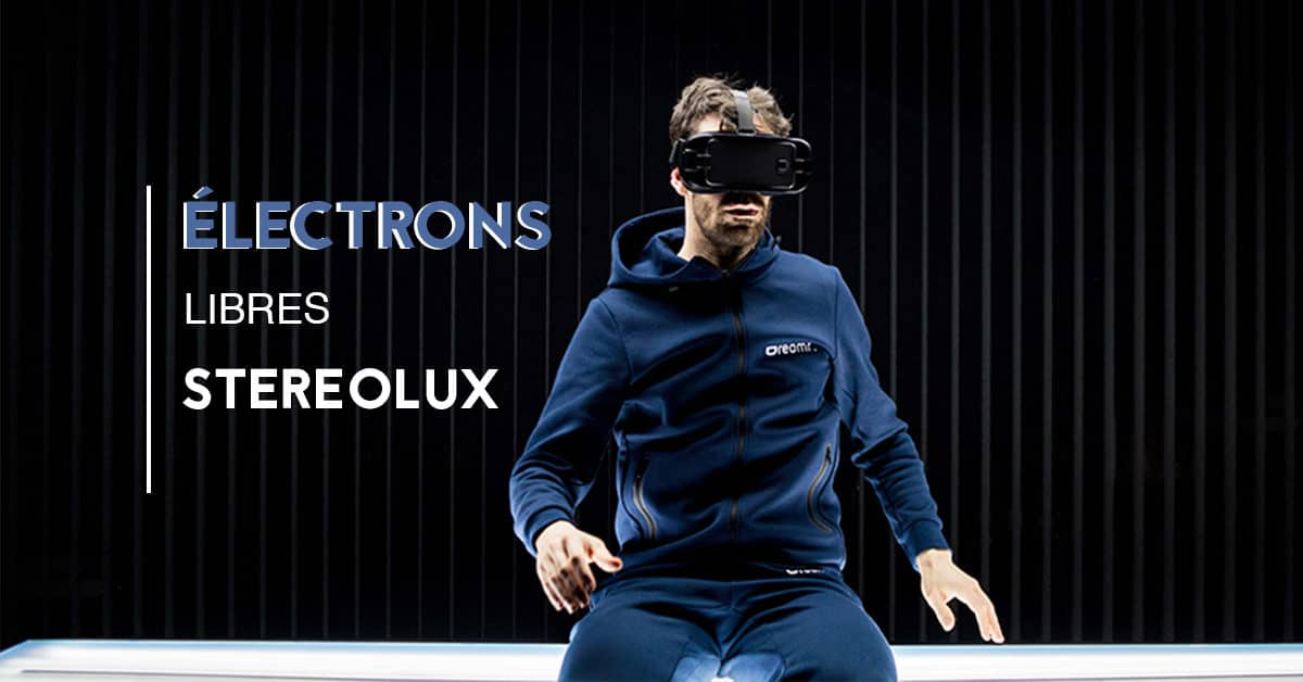 stereolux electrons libres nantes 2019 realite virtuelle
