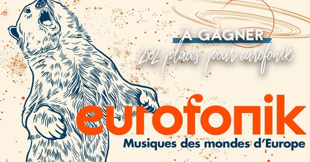 Eurofonik 2020 : gagne tes places pour la clôture du festival !