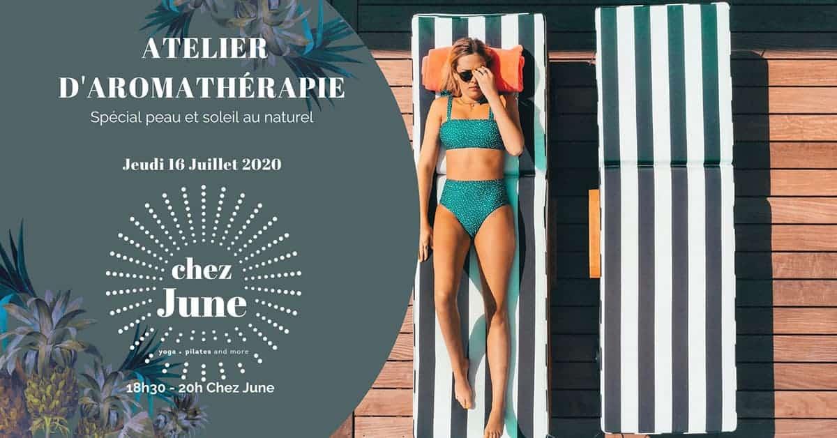 Chez June : Atelier d'aromathérapie spécial peau et soleil !
