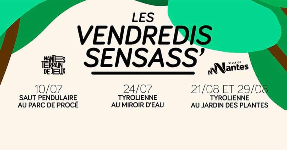 vendredi sensass nantes 2020 tyrolienne miroir deau jardin des plantes